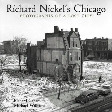 Richard Nickel's Chicago