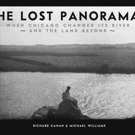 The Lost Panoramas: When Chicago Changed Its River